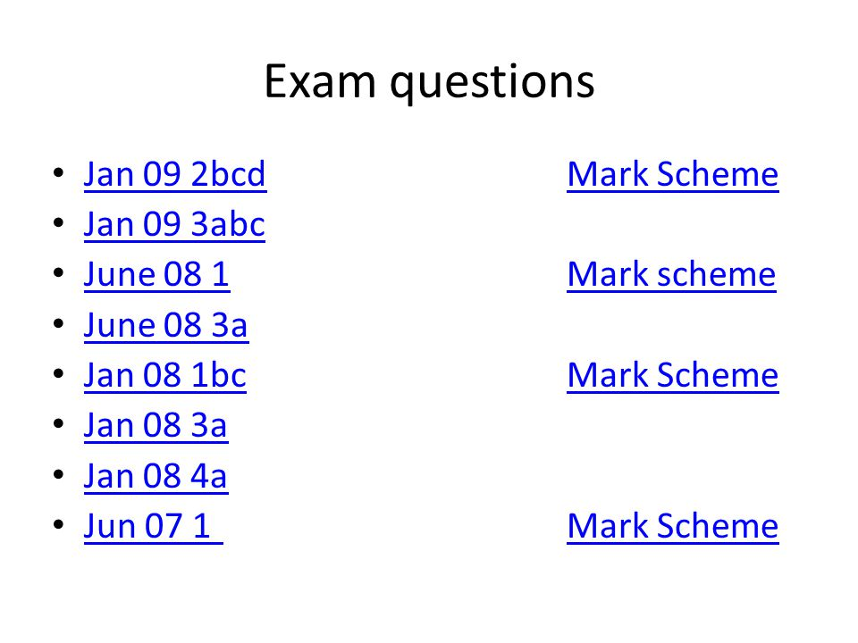 Exam questions Jan 09 2bcd Mark Scheme Jan 09 3abc