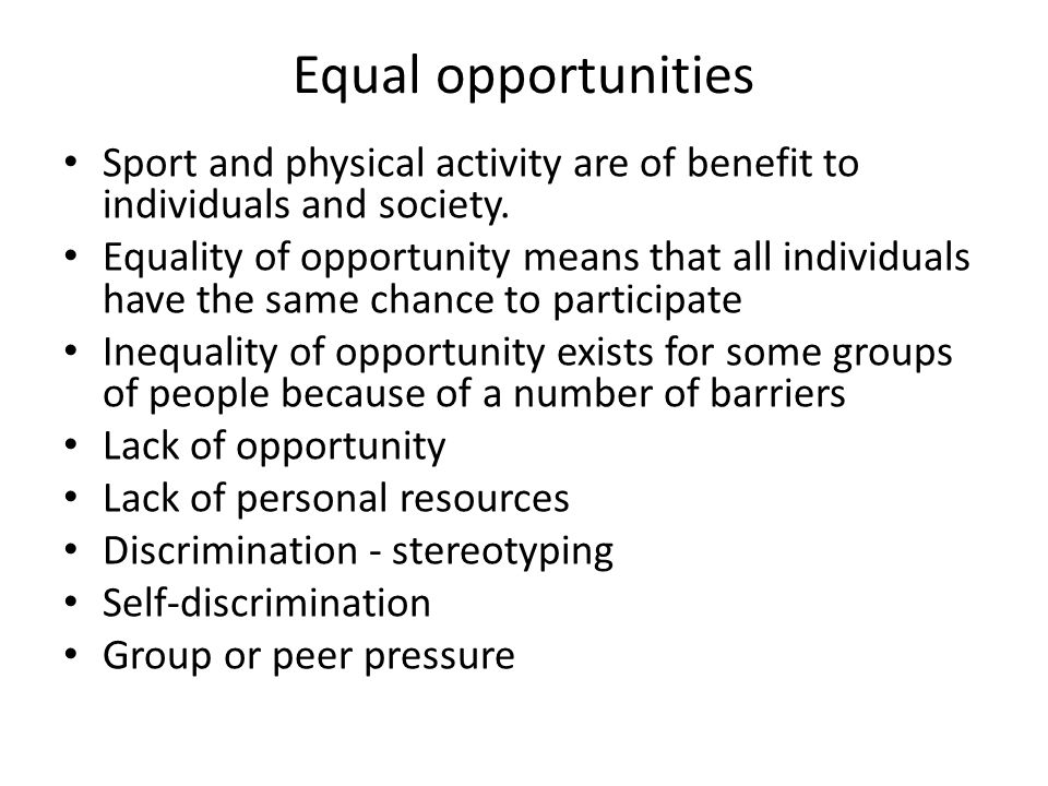 Equal opportunities Sport and physical activity are of benefit to individuals and society.
