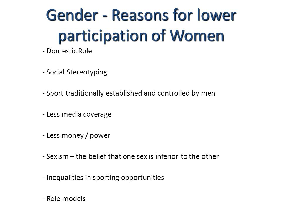 Gender - Reasons for lower participation of Women