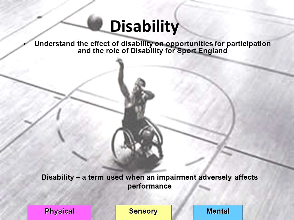 Disability Understand the effect of disability on opportunities for participation and the role of Disability for Sport England.