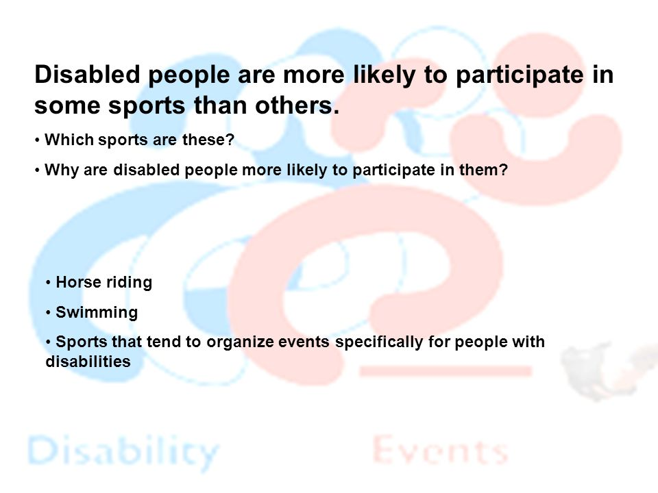 Disabled people are more likely to participate in some sports than others.