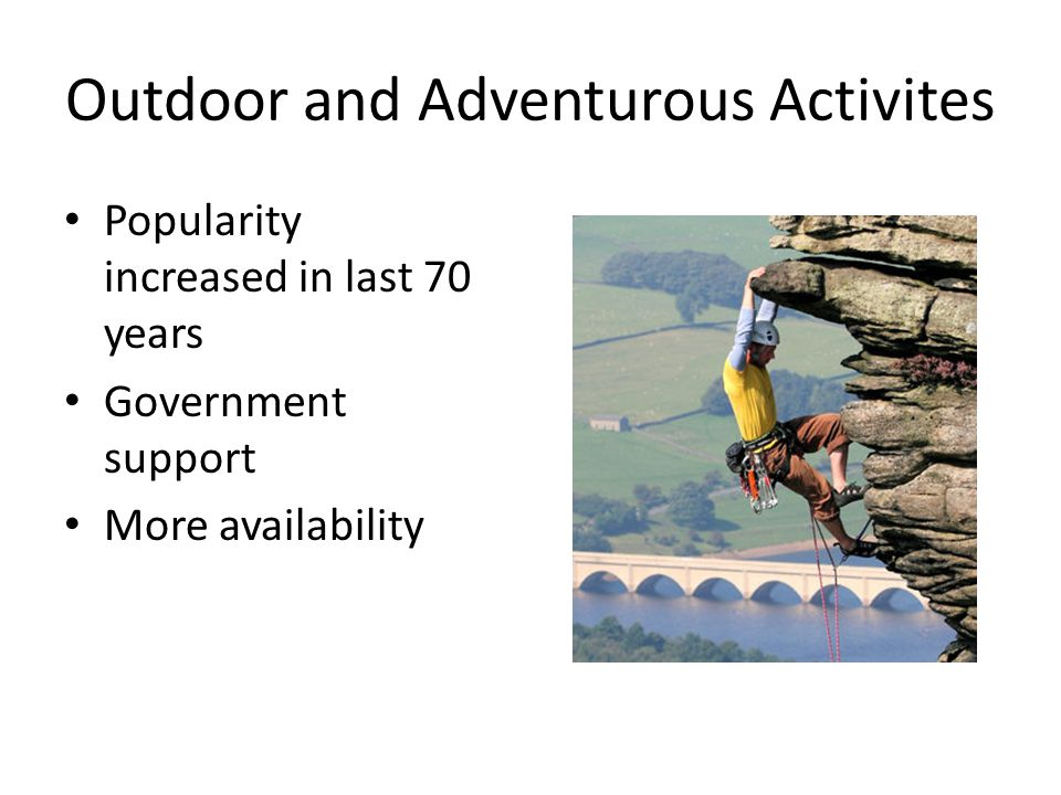 Outdoor and Adventurous Activites