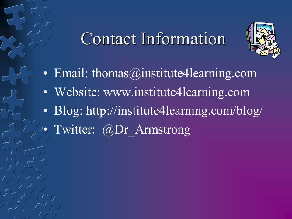 Contact Information Email: thomas@institute4learning.com. Website: www.institute4learning.com. Blog: http://institute4learning.com/blog/