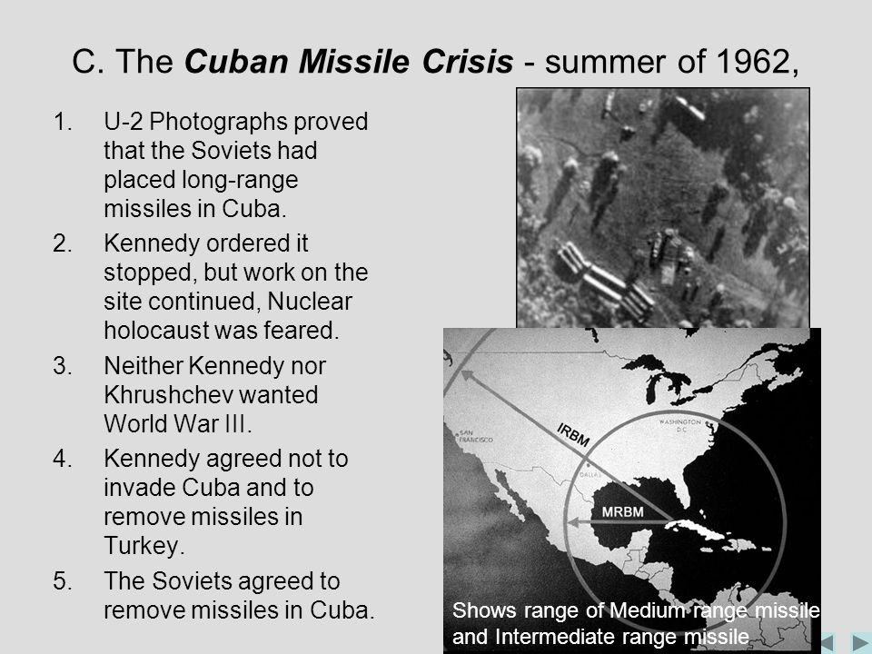 C. The Cuban Missile Crisis - summer of 1962,