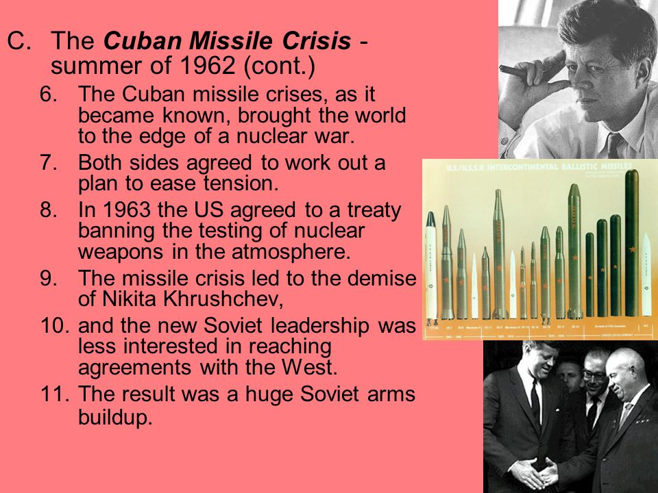The Cuban Missile Crisis - summer of 1962 (cont.)