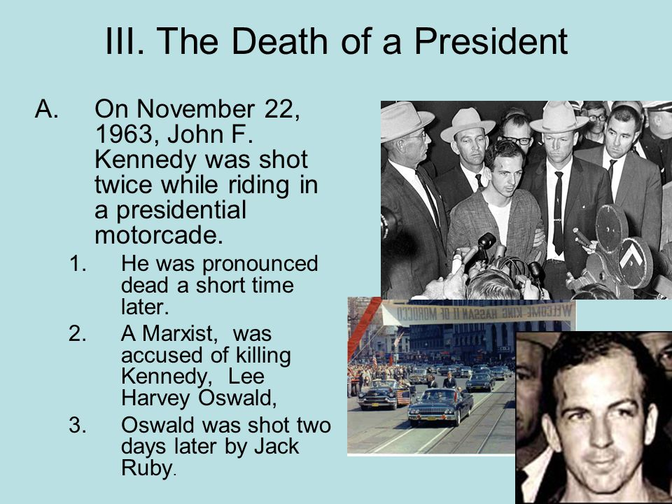 III. The Death of a President