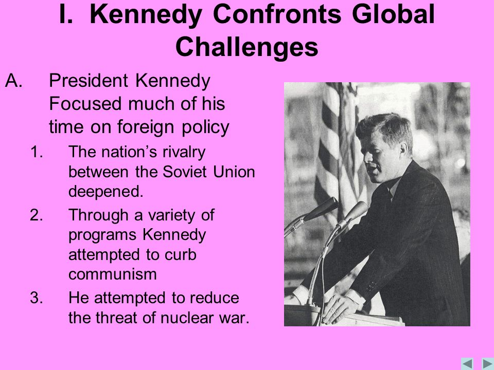 I. Kennedy Confronts Global Challenges