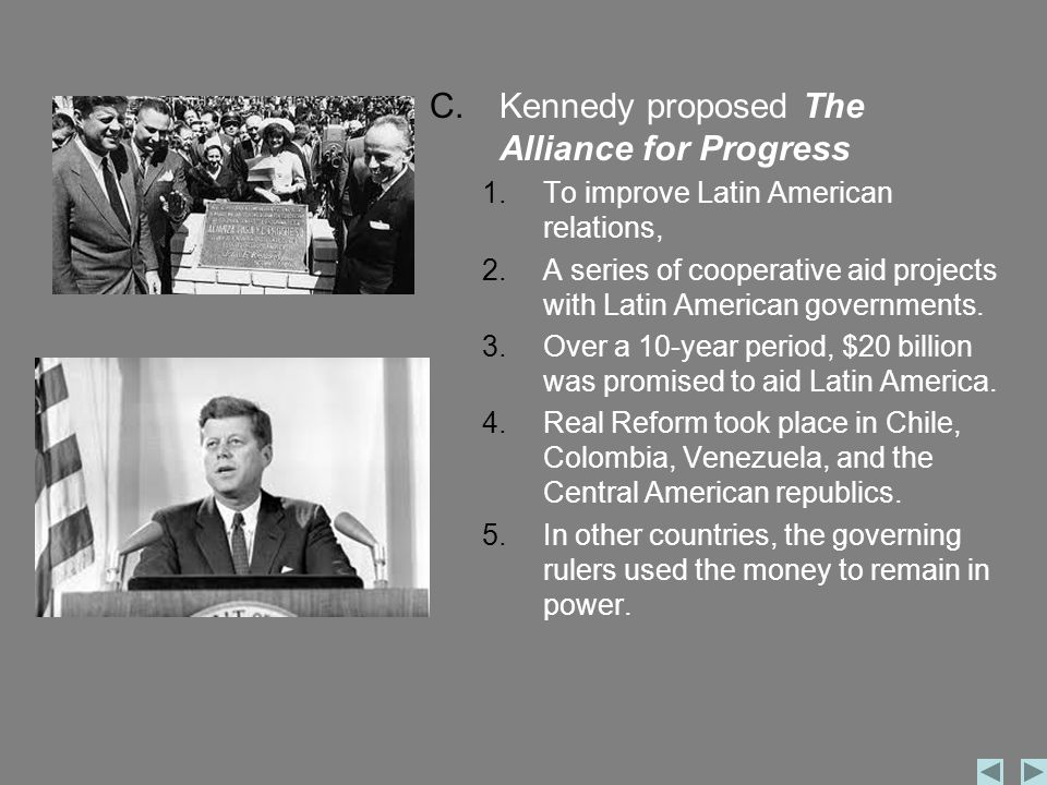 Kennedy proposed The Alliance for Progress