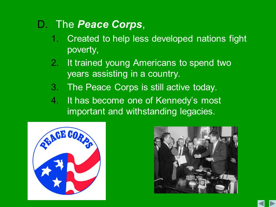 The Peace Corps, Created to help less developed nations fight poverty,