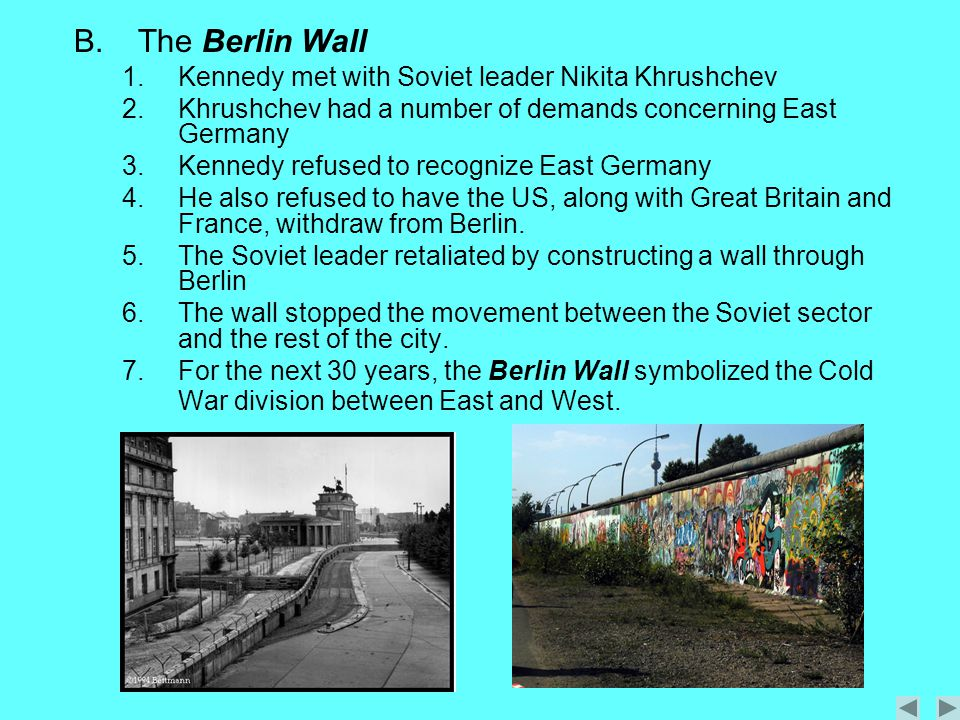 The Berlin Wall Kennedy met with Soviet leader Nikita Khrushchev