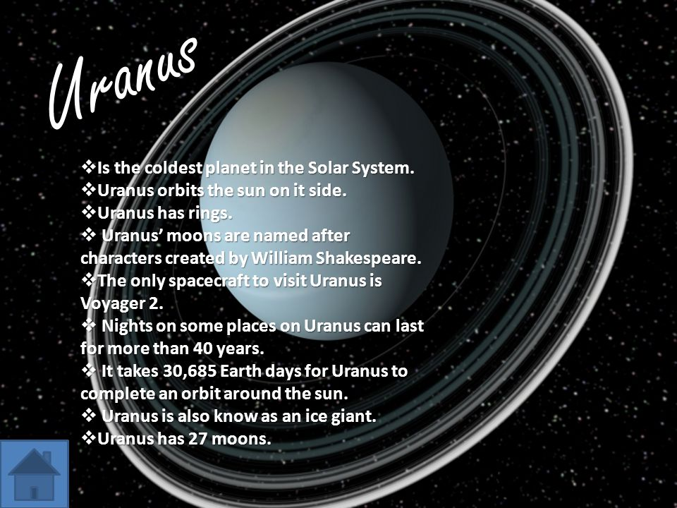 Uranus Is the coldest planet in the Solar System.
