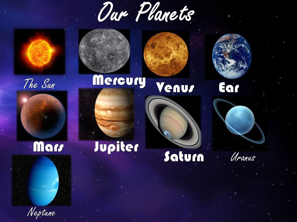 Our Planets Mercury The Sun Venus Earth Mars Jupiter Saturn Uranus