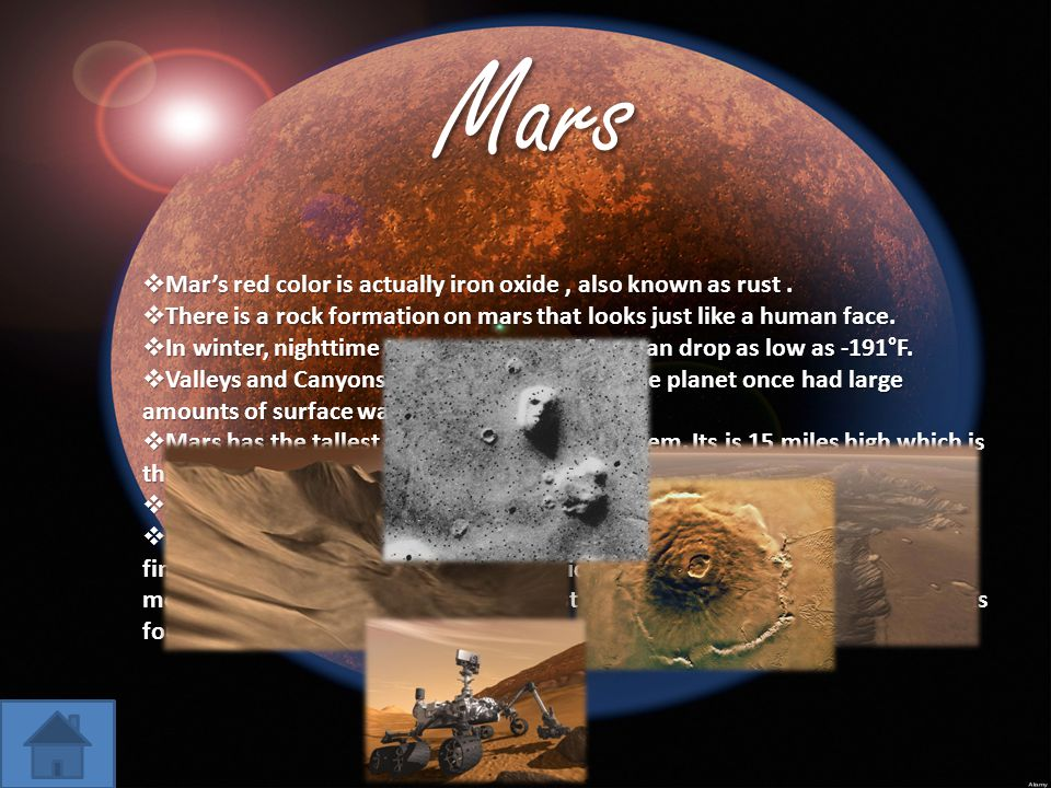 Mars Mars. Mar's red color is actually iron oxide , also known as rust . There is a rock formation on mars that looks just like a human face.