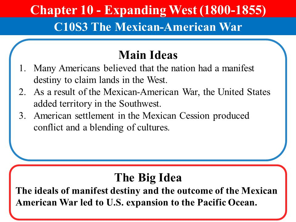 Chapter 10 - Expanding West (1800-1855) C10S3 The Mexican-American War