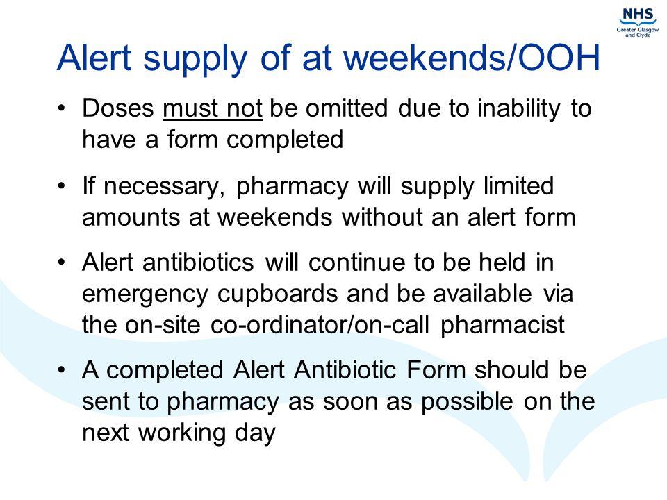 Alert supply of at weekends/OOH
