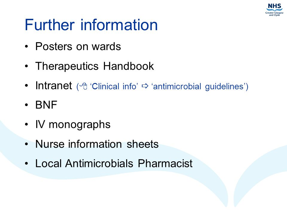 Further information Posters on wards Therapeutics Handbook