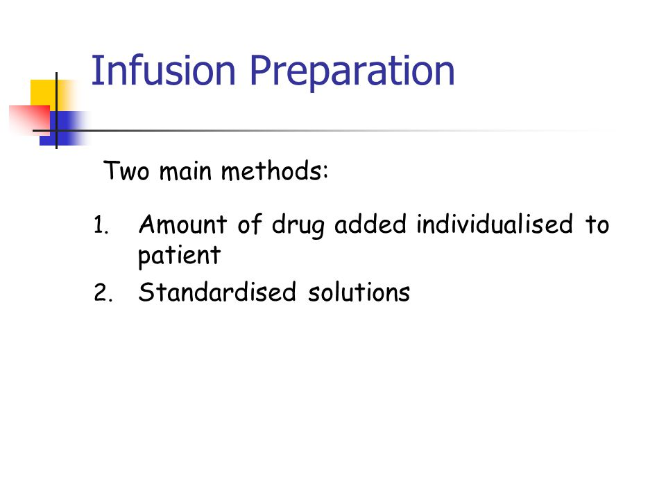 Infusion Preparation Two main methods: