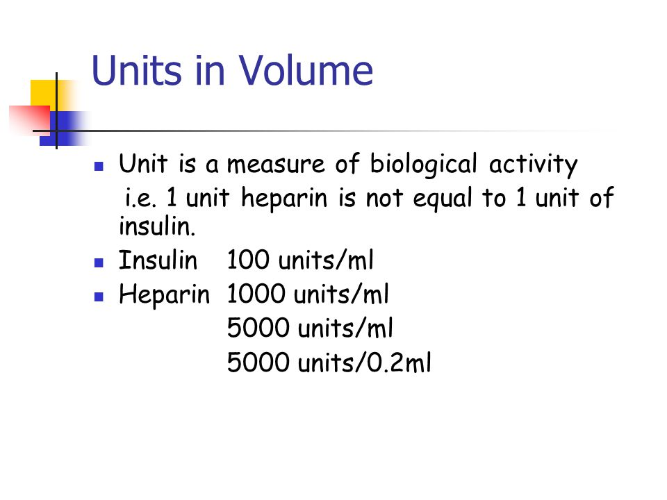 Units in Volume Unit is a measure of biological activity