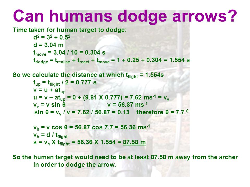 Can humans dodge arrows