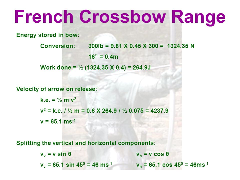 French Crossbow Range Energy stored in bow: