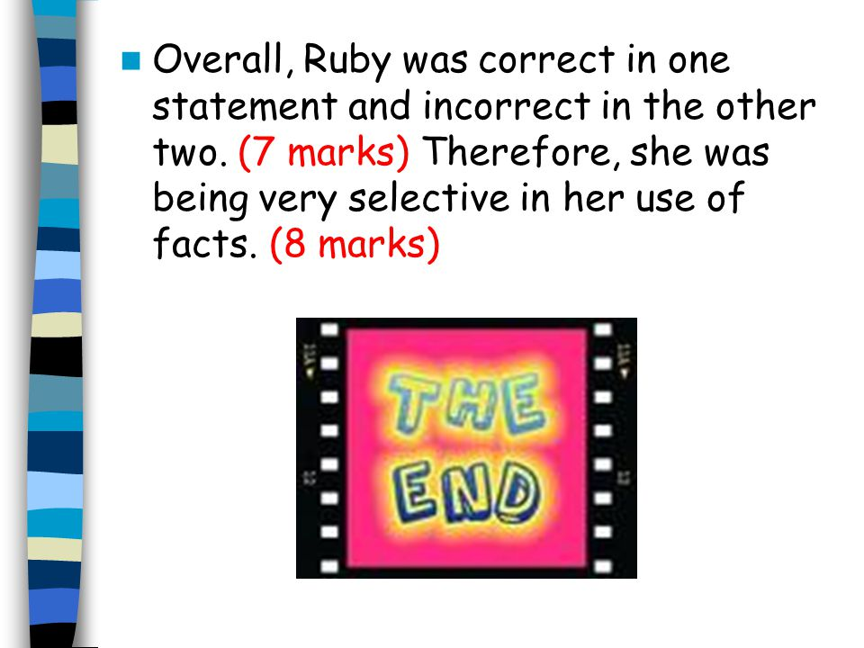 Overall, Ruby was correct in one statement and incorrect in the other two.