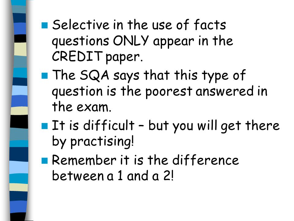 Selective in the use of facts questions ONLY appear in the CREDIT paper.