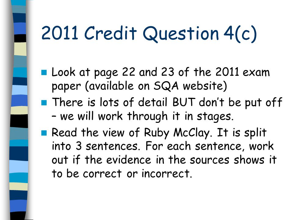 2011 Credit Question 4(c) Look at page 22 and 23 of the 2011 exam paper (available on SQA website)