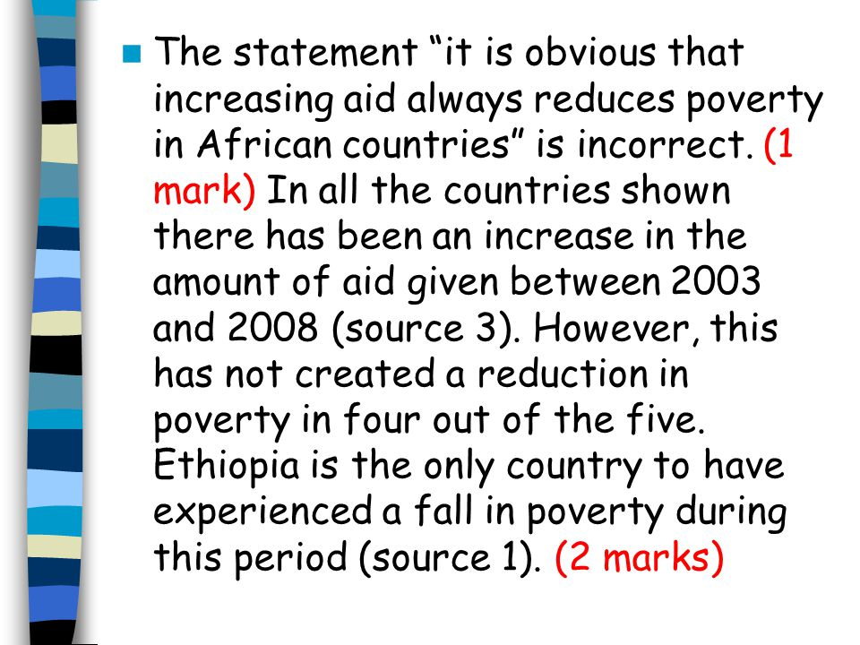 The statement it is obvious that increasing aid always reduces poverty in African countries is incorrect.