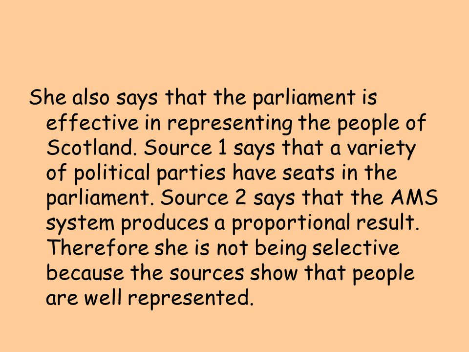 She also says that the parliament is effective in representing the people of Scotland.