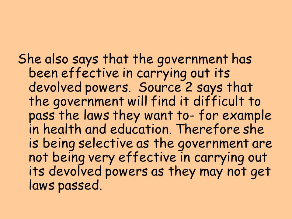 She also says that the government has been effective in carrying out its devolved powers.