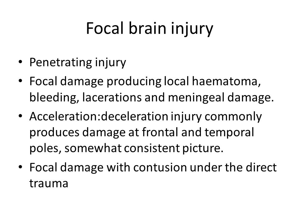 Focal brain injury Penetrating injury