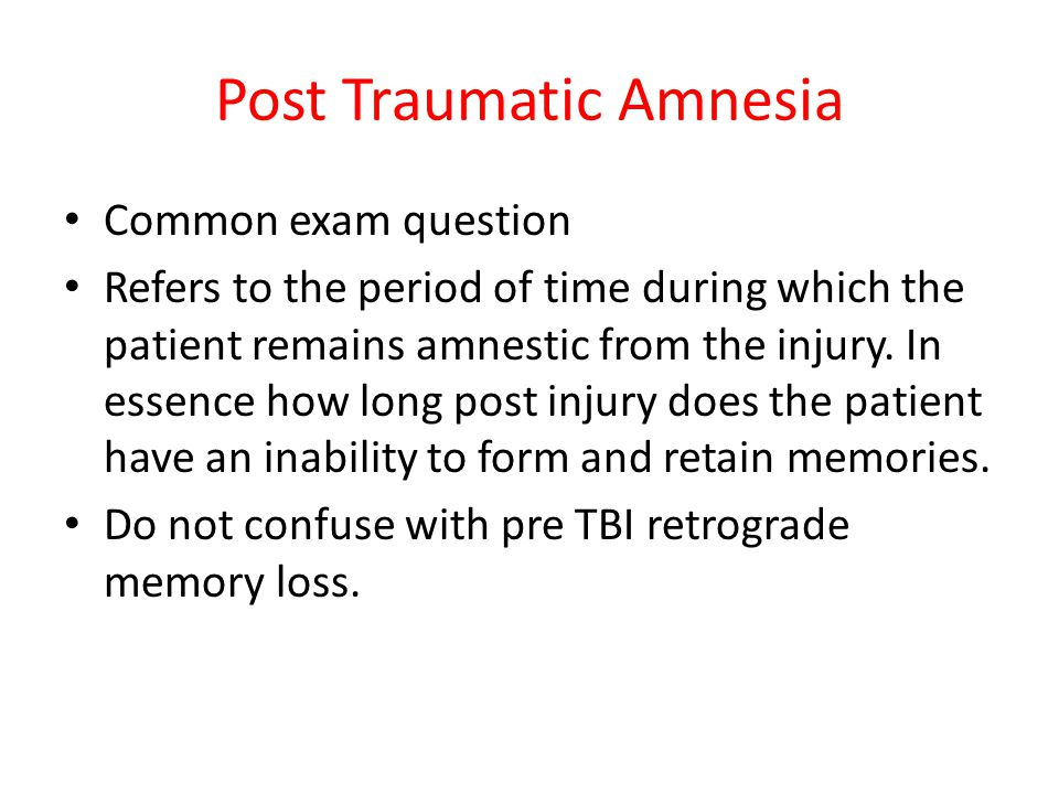 Post Traumatic Amnesia