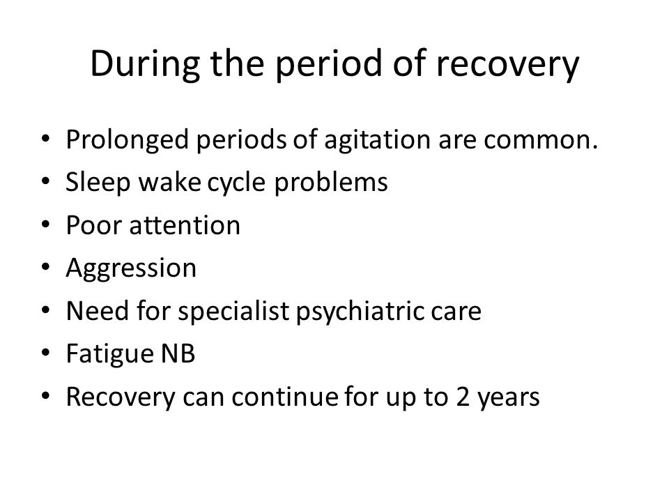 During the period of recovery
