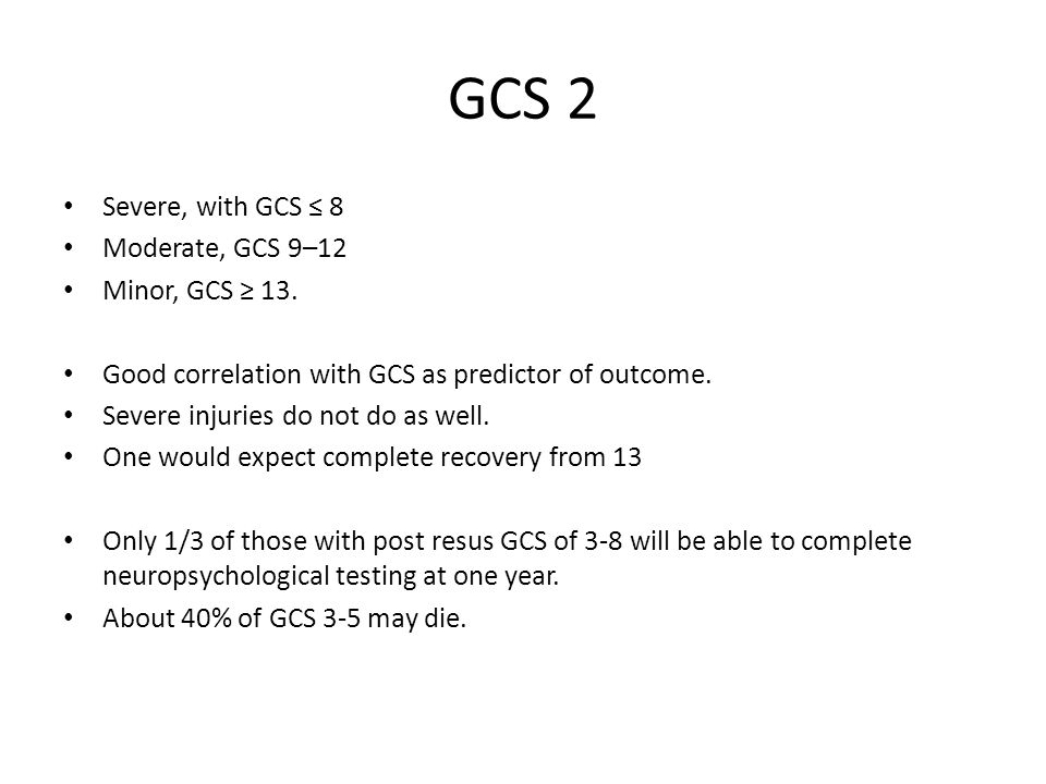 GCS 2 Severe, with GCS ≤ 8 Moderate, GCS 9–12 Minor, GCS ≥ 13.