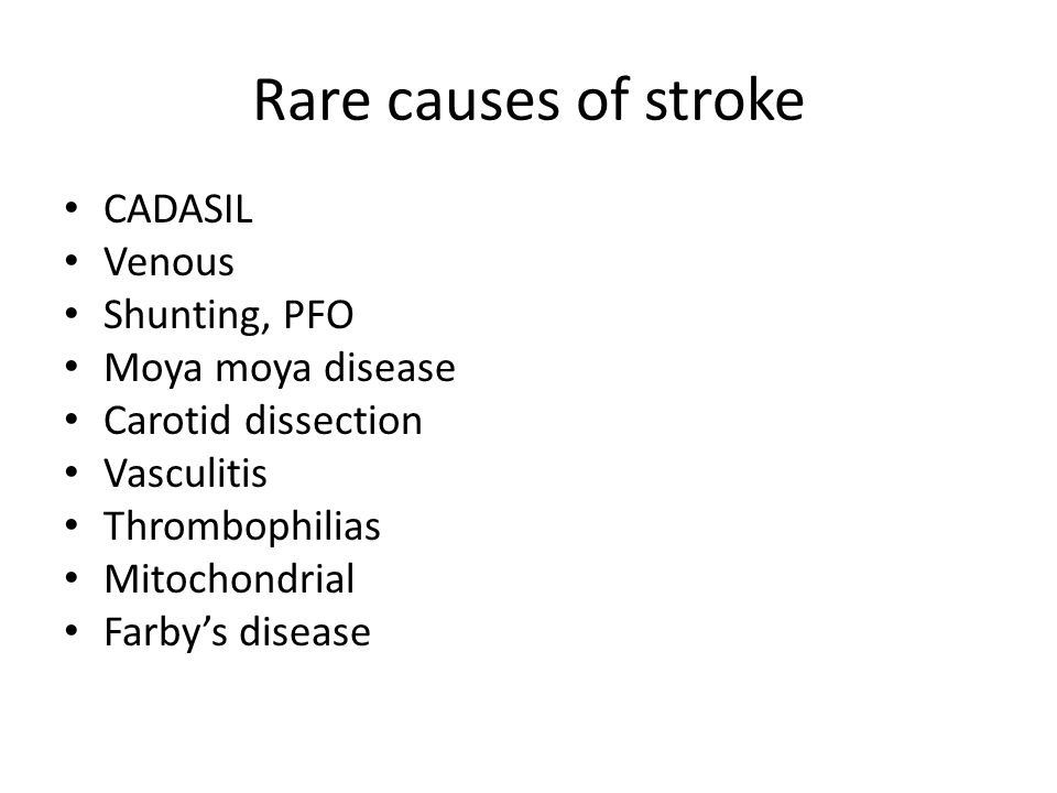 Rare causes of stroke CADASIL Venous Shunting, PFO Moya moya disease