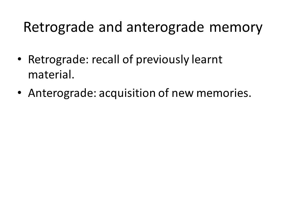 Retrograde and anterograde memory