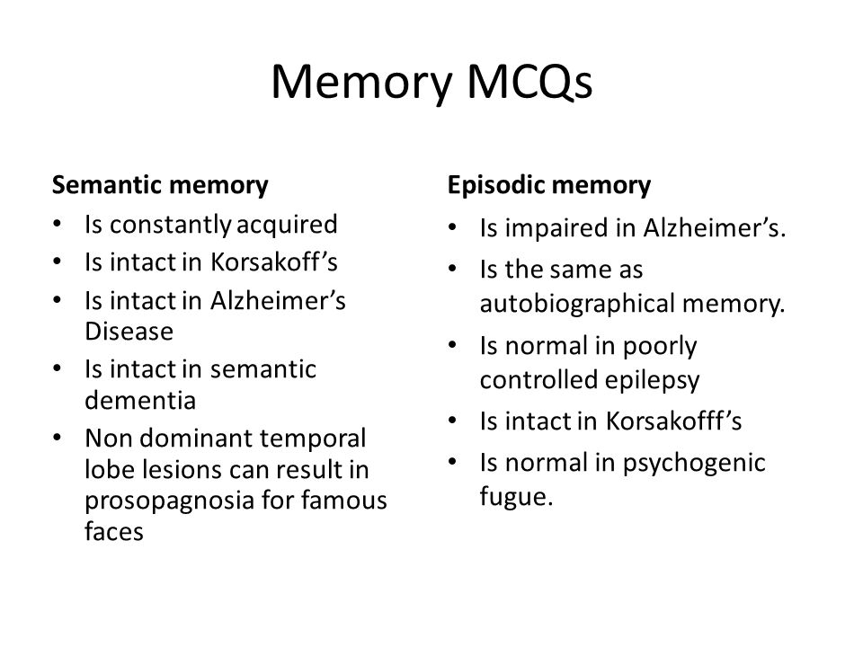 Memory MCQs Semantic memory Episodic memory Is constantly acquired