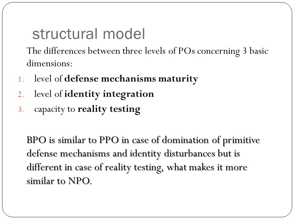 structural model The differences between three levels of POs concerning 3 basic dimensions: level of defense mechanisms maturity.