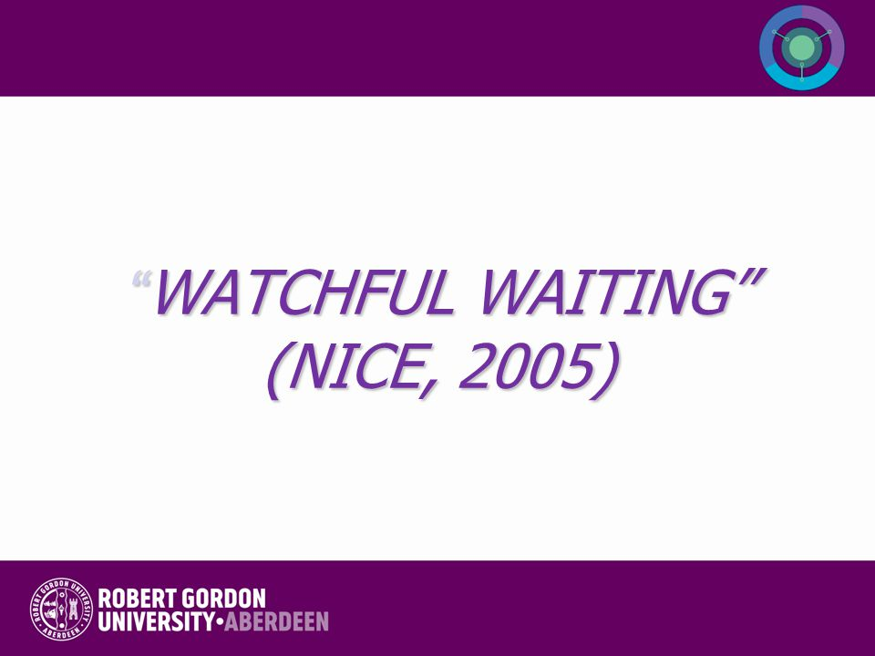 WATCHFUL WAITING (NICE, 2005)