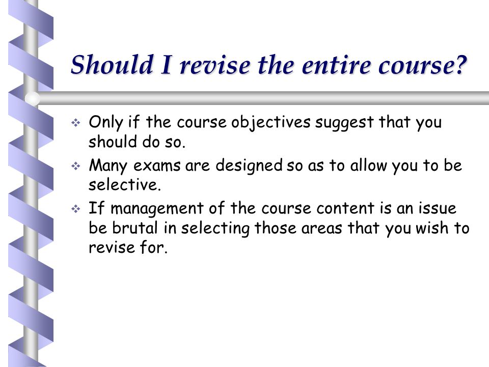 Should I revise the entire course