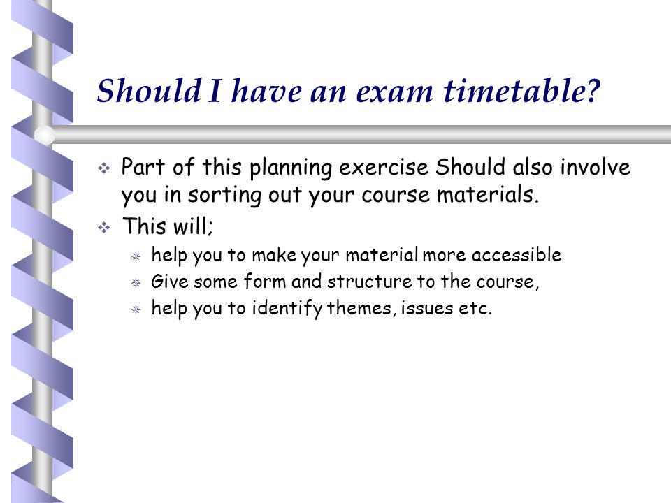 Should I have an exam timetable