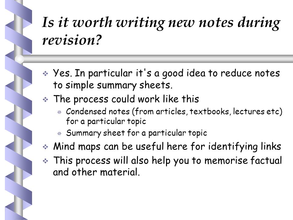 Is it worth writing new notes during revision