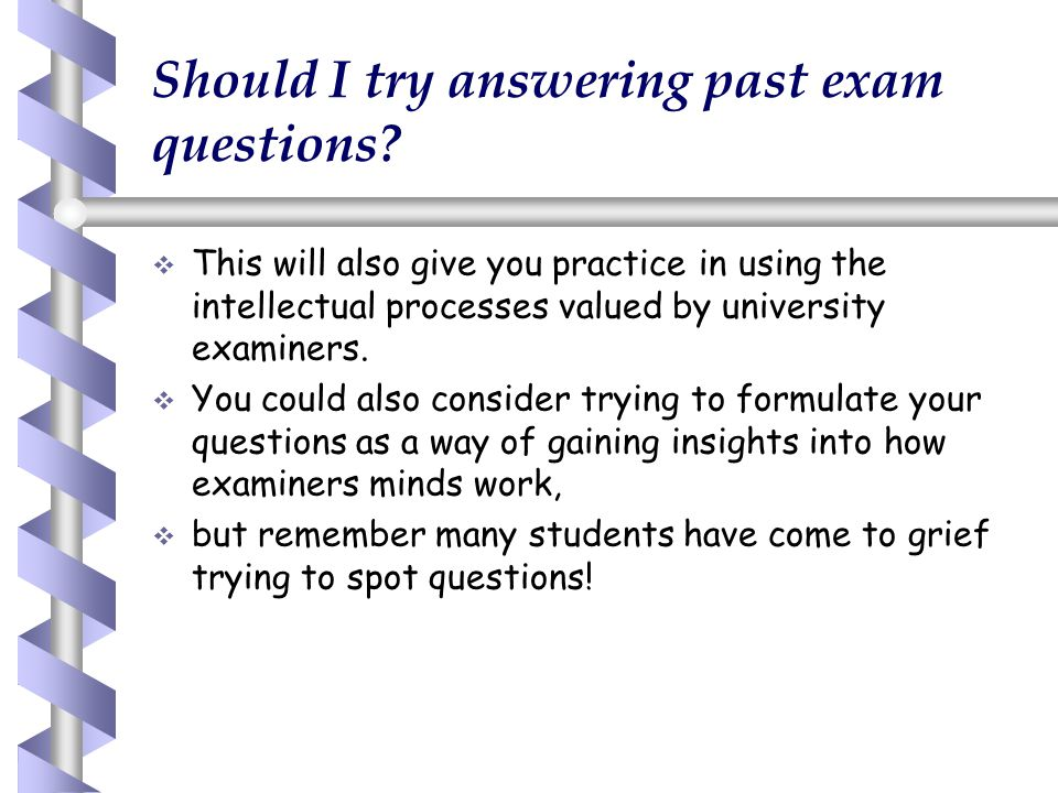 Should I try answering past exam questions