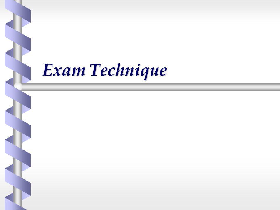 Exam Technique