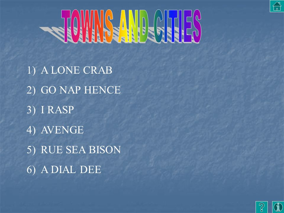 TOWNS AND CITIES A LONE CRAB GO NAP HENCE I RASP AVENGE RUE SEA BISON