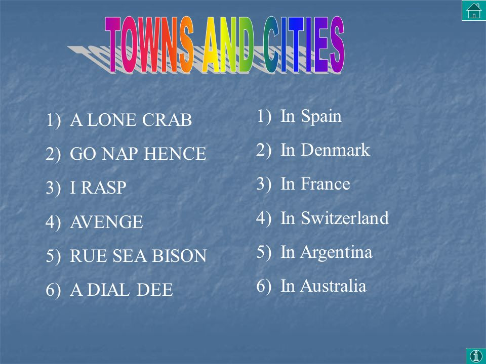 TOWNS AND CITIES In Spain A LONE CRAB In Denmark GO NAP HENCE