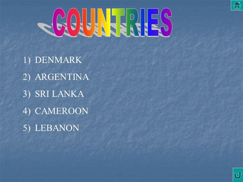 COUNTRIES DENMARK ARGENTINA SRI LANKA CAMEROON LEBANON