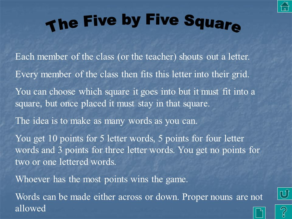 The Five by Five Square Each member of the class (or the teacher) shouts out a letter.