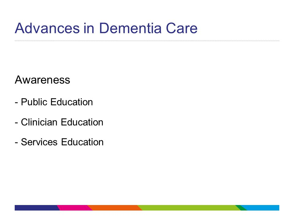 Advances in Dementia Care