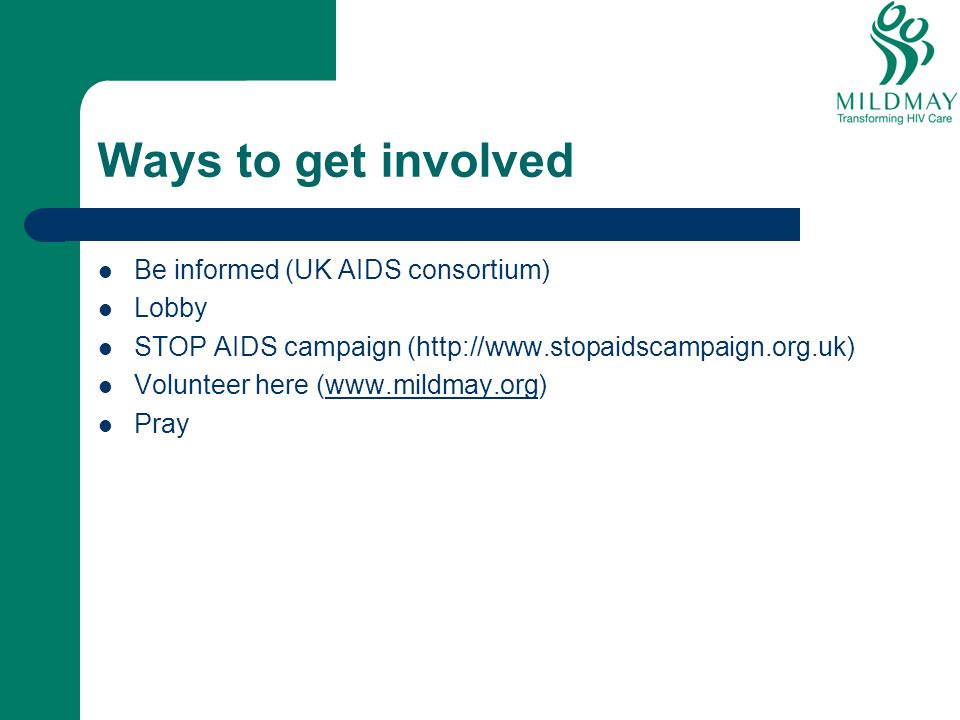 Ways to get involved Be informed (UK AIDS consortium) Lobby